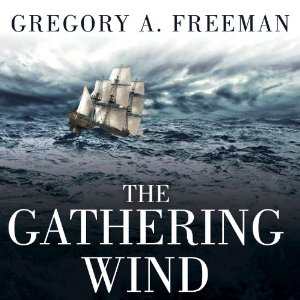 The Gathering Wind Gregory A. Freeman